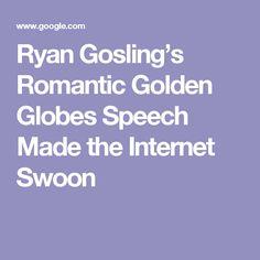 Ryan Gosling's Romantic Golden Globes Speech Made the Internet Swoon