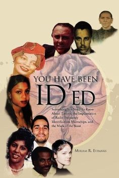 You Have Been ID'ed: Something You Need to Know About Tattoos, the Implantation of Radio-Frequency Identification Microchips, and the Mark of the Beast