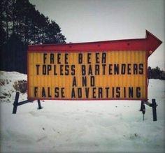 "Funny Bar Signs - ""Free Beer, Topless Bartenders and False Advertising."" Get more bar humor at http://barsandbartending.com/bar-humor/"