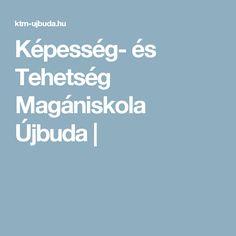 Képesség- és Tehetség Magániskola Újbuda |