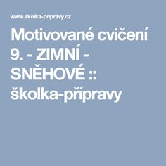 Motivované cvičení 9. - ZIMNÍ - SNĚHOVÉ :: školka-přípravy