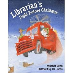 """Librarian's Night Before Christmas"" (The Night Before Christmas Series) [Hardcover] -- David Davis (Author), Jim Harris (Illustrator) -- Excerpt: ""What happened next didn't seem to be real, 'Cause out of the sky cruised a red bookmobile! Up to the front steps flew his library ride, With a portrait of Shakespeare airbrushed on the side."""