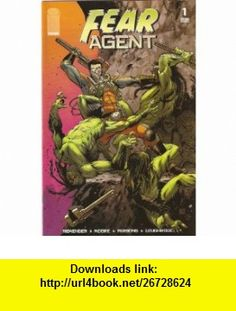Fear Agent #1 October 2005 Rick Remender, Tony Moore ,   ,  , ASIN: B000VXMCDO , tutorials , pdf , ebook , torrent , downloads , rapidshare , filesonic , hotfile , megaupload , fileserve