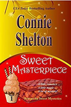 Sweet Masterpiece: A Sweet's Sweets Bakery Mystery (Samantha Sweet Mysteries Book 1) by [Shelton, Connie]