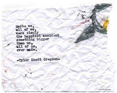 Typewriter Series #715 by Tyler Knott Gregson