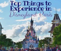 Disneyland Paris is a good cross between Walt Disney World in Florida and Disneyland in California. Here are the top things to experience while you are there.