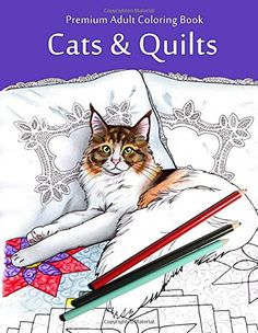 Cats & Quilts: Adult Coloring Book by Jason Hamilton http://www.amazon.com/dp/1517128153/ref=cm_sw_r_pi_dp_V0.dwb1X9V5BS