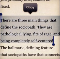 1) Psychological lying 2) Fits of rage and  3) Completely self centered **cough, cough** SHERLOCK **cough, cough**