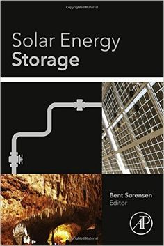 Availability: http://130.157.138.11/record=b3872744~S13  Solar Energy Storage / editor Bent Sorensen. Focuses on energy stores suitable for integration into solar energy systems for delivering electric or thermal power to the end-users and emphasizes the latest technological developments driving this discipline forward.