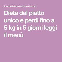Dieta del piatto unico e perdi fino a 5 kg in 5 giorni leggi il menù