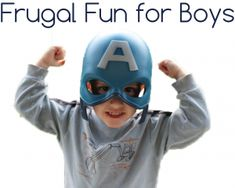 Frugal Fun For Boys- a great resource for crafts for boys that don't cost money, and biblical teachings for boys that make sense