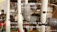 Homemade Instruments - From The Workshop - Drone and chord whistle / whistle bourdon et accord