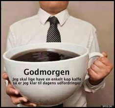 Godmorgen Kitchen Wall Stickers, Lol, Good Morning Good Night, Beautiful Words, Alter, Funny, Quotes, Cups, Coffee