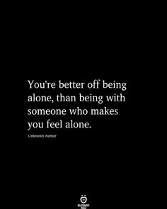 You're Better Off Being Alone,