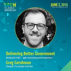 Greg Gershman will be sharing how to effectively handle federal technological contracts. Gregs career has included work in both government and startups. As a Presidential Innovation Fellow Greg was part of the tech surge that fixed HealthCare.gov after its troubled launch. His belief that small smart teams of developers can improve how government delivers services led him to co-found Ad Hoc in 2014. by techsummitpr