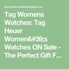 Tag Womens Watches: Tag Heuer Women's Watches ON Sale - The Perfect Gift For Someone Special