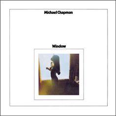 Michael Chapman - Window on Limited Edition LP