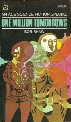 Bob Shaw. One Million Tomorrows (New York: Ace Books, 1970) [pb/Leo and Diane Dillon]