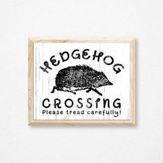 Hedgehog Crossing Sign. Hedgehog Print. Garden Sign. Garden
