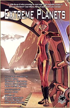 Extreme Planets: A Science Fiction Anthology of Alien Worlds (Chaosium fiction): David Brin, David Conyers, David Kernot, Jeff Harris: David Brin, Sci Fi City, Alien Worlds, Sci Fi Books, Sci Fi Fantasy, Milky Way, Mind Blown, Cover Art, I Movie