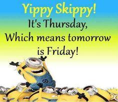 Thursday Minion Talk, Minions, Tomorrow Is Friday, Slogan, Thursday, Cartoons, Jokes, Funny, Cartoon