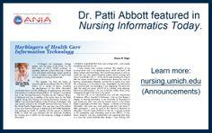 Dr. Patti Abbott shares her inspirations and challenges as an informatics leader in Nursing Informatics Today. http://nursing.umich.edu/node/3677