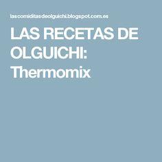 LAS RECETAS DE OLGUICHI: Thermomix