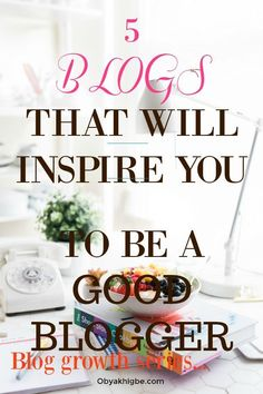 5 blogs that will inspire you to be a good blogger,#mompreneurs, #entrepreneurs, #bloggrowth,#bloggrowthseries, #Business,#affiliatemarketing Writing A Book, Writing Tips, Marketing Topics, Marketing Strategies, Make Money Blogging, How To Make Money, Inspirational Books, Blogging For Beginners, Social Media Tips