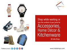 Shop while working or form the #comforts of your #home for #Accessories, #HomeDécor and #Kitchenware at #IndiaShopz.