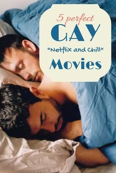 Here are some great Netflix movies to accompany your hot gay date night.