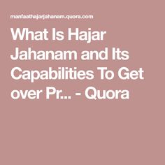 What Is Hajar Jahanam and Its Capabilities To Get over Pr.