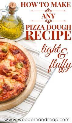 How to make ANY pizza dough recipe LIGHT & FLUFFY!