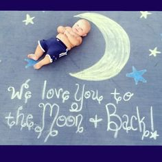 We love you to the moon and back!  #sidewalkchalkphotography.  Sidewalk chalk photography