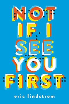 Eric Lindstrom's Not If I See You First makes our list of recommended YA books to read next.
