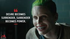 Joker: Desire becomes surrender. Surrender becomes power. More on…