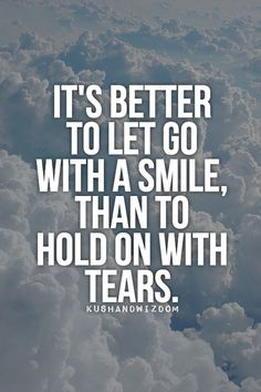 Choose to let go if holding on is creating pain.. Evaluate & Define why the pain is there and use it to understand what is really occurring first