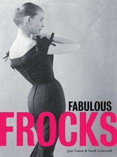 Fabulous Frocks, by Jane Eastoe & Sarah Gristwood