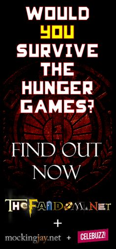 Take the quiz to see if you would survive The Hunger Games... I was 3 away from victor
