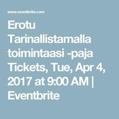 Erotu Tarinallistamalla toimintaasi -paja Tickets, Tue, Apr 4, 2017 at 9:00 AM | Eventbrite