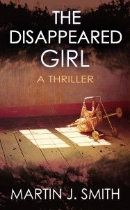 """Cover of """"The Disappeared Girl,"""" coming March 2014 (Diversion Books)."""