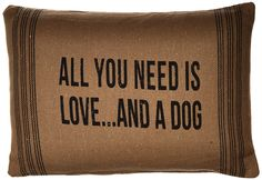 """AmazonSmile - Primitives By Kathy 15"""" X 10"""" Accent Throw Pillow """"All You Need Is Love....and a Dog"""" -"""