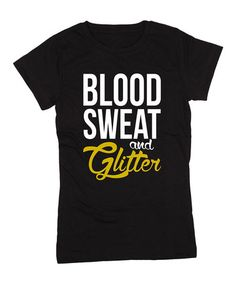 Another great find on #zulily! Black 'Blood Sweat and Glitter' Tee - Girls by KidTeeZ #zulilyfinds