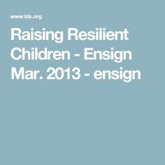 Raising Resilient Children - Ensign Mar. 2013 - ensign