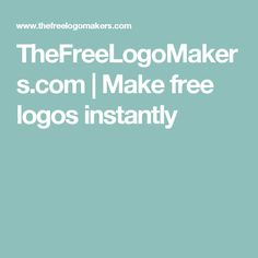 TheFreeLogoMakers.com | Make free logos instantly