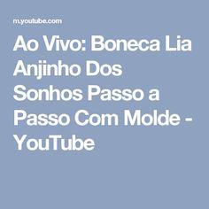 Ao Vivo: Boneca Lia Anjinho Dos Sonhos Passo a Passo Com Molde - YouTube