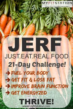 21-day JERF challenge ((Just Eat Real Food))! Grab your Free #jerf Meal Plan via www.myfitstation.com