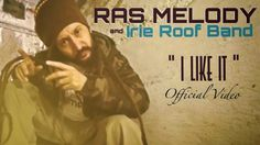 Rising Time: RAS MELODY & IRIE ROOF BAND - I LIKE IT (Official Video)
