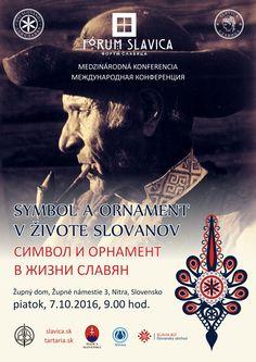 Symbol a ornament v živote Slovanov, medzinárodná konferencia Folk Art, Spirit, Ornaments, Poster, Popular Art, Christmas Decorations, Ornament, Billboard, Decor