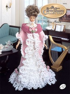 """Bridal Trousseau Miss March Technique - Crochet The 1995 Collector's Series, Turn of the Century Bridal Trousseau recreates styles of the high society bride. This beautiful Tea Gown is made using size 10 crochet cotton thread and fits an 11 1/2"""" fashion doll."""