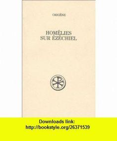 Homelies sur Ezechiel (Sources chretiennes) (French Edition) (9782204040006) Origen , ISBN-10: 2204040002  , ISBN-13: 978-2204040006 ,  , tutorials , pdf , ebook , torrent , downloads , rapidshare , filesonic , hotfile , megaupload , fileserve